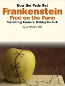 Cover of book by Dr. Sears. How the Feds set Frankenstein free on the farm,.