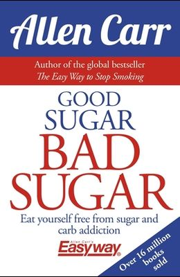 Eat Yourself Free from Sugar and Carb Addiction