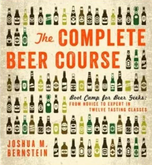 Boot Camp for Beer Geeks: From Novice to Expert in Twelve Tasting Classes