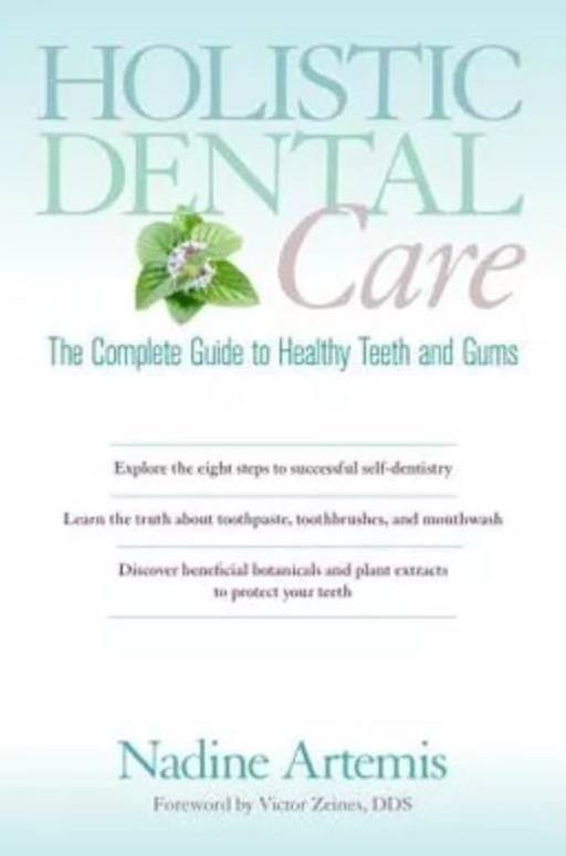 The Complete Guide to Healthy Teeth and Gums
