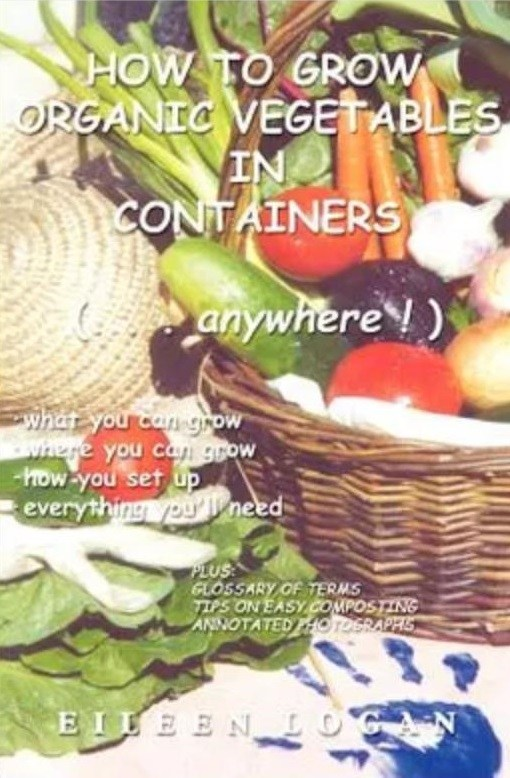 How to Grow Organic Vegetables in Containers ( Anywhere!)